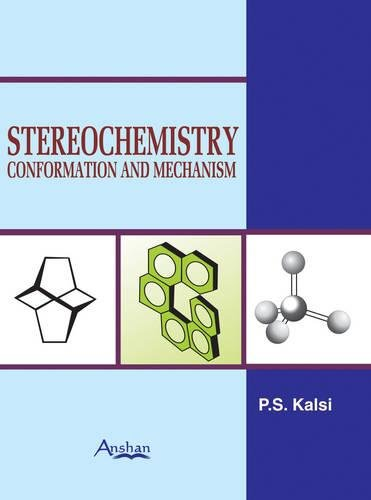 Stereochemistry: Conformation and Mechanism por P. S. Kalsi