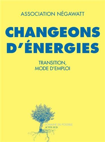 Changeons d'nergies - Transition mode d'emploi