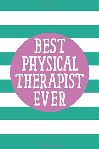 Best Physical Therapist Ever (6x9 Journal): Lined Personalized Writing Notebook, 120 Pages - Spring Crocus Purple and Arcadia Green Stripes with ... Mother's Day, Christmas, or Other Holidays