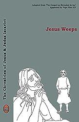 Jesus Weeps (The Chronicles of Jesus & Judas Iscariot Book 3)