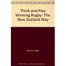 Think and Play Winning Rugby: The New Zealand Way
