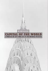 Capital of the World: A Portrait of New York City in the Roaring Twenties