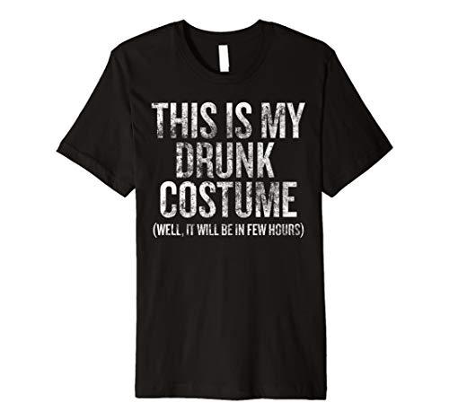 This Is My Drunk Kostüm (Nun, ES WIRD IN wenigen Stunden) Tee