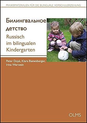 Russisch im bilingualen Kindergarten: Mit einem Grußwort von Ulrich Markurth. (Praxismaterialien für die bilinguale Vorschulerziehung)