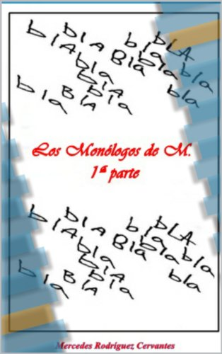 Los Monólogos de M  -1ª Parte- por Mercedes Rodríguez Cervantes