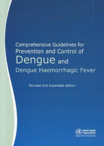 Comprehensive Guidelines for Prevention and Control of Dengue and Dengue Haemorrhagic Fever: Revised and Expanded by WHO Regional Office for South-East Asia (2012-01-30)