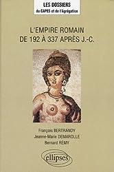 L'Empire romain de 192 à 337 après J.-C.