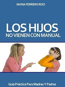 Los Hijos No Vienen Con Manual (Spanish Edition)