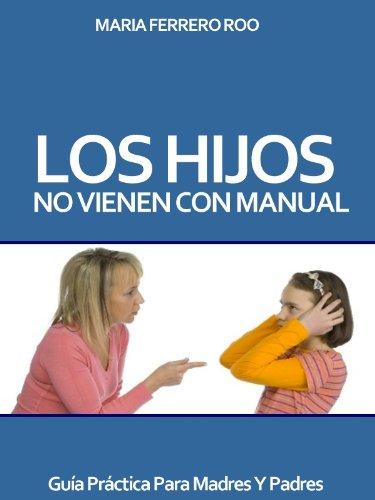 Los Hijos No Vienen Con Manual por Maria Ferrero Roo