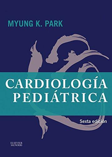 Cardiología pediátrica por Myung K. Park