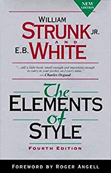 The Elements of Style, Fourth Edition by [Strunk Jr., William , Strunk, Jr., William]