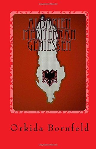 ALBANIEN MEDITERRAN GENIEßEN: Kochbuch