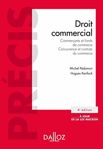 Droit commercial. Commerants et fonds de commerce. Concurrence et contrats du commerce (Prcis)