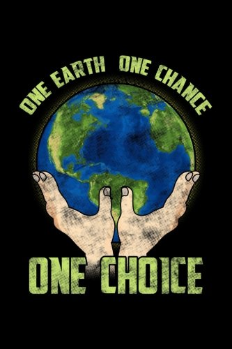 One Earth One Chance One Choice: Earth Day Notebook Journal por Dartan Creations
