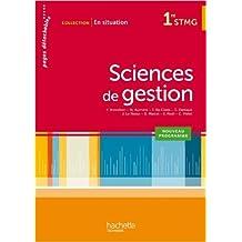 En situation Sciences de gestion 1re STMG - Livre élève consommable - Ed. 2015 de Frédérique Brossillon ,Sophie Da Costa ,Éric Noël ( 29 avril 2015 )