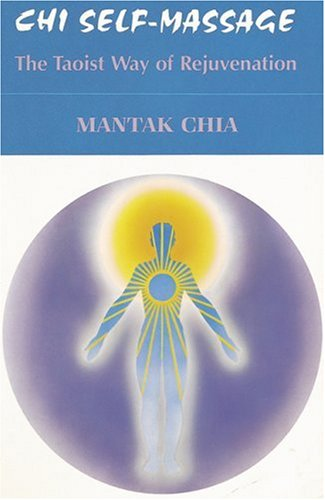 Chi Self-massage: Tao of Rejuvenation por Mantak Chia