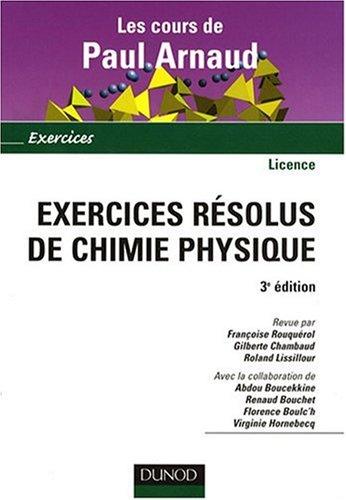 Les cours de Paul Arnaud - Exercices résolus de chimie physique