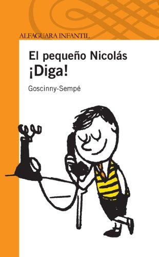 Descargar Libro ¡DIGA! EL PEQUEÑO NICOLAS (S. NARANJA) (Infantil Naranja 10 Años) de Goscinny-Sempé
