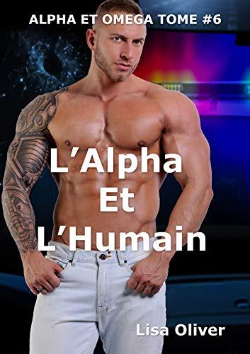 L'Alpha Et L'Humain (Alpha et Omega t. 6)