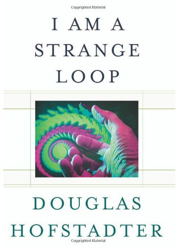 I am a Strange Loop by Douglas R. Hofstadter (2007-04-05)