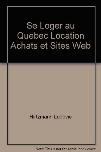 Se Loger au Quebec Location Achats et Sites Web