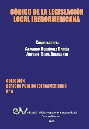 CÓDIGO DE LA LEGISLACIÓN LOCAL IBEROAMERICANA