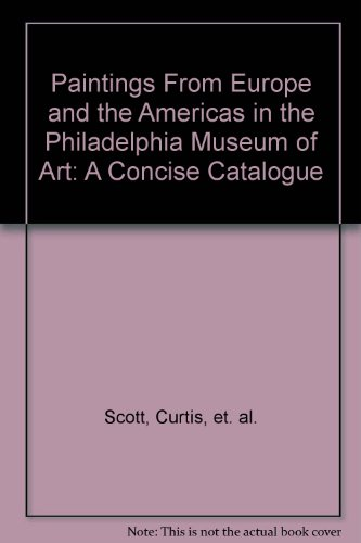 Paintings from Europe and the Americas in the Philadelphia Museum of Art: A Concise Catalogue