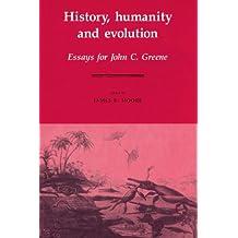 History, Humanity and Evolution: Essays for John C. Greene