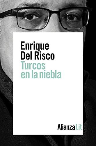 Turcos en la niebla: Premio Unicaja de Novela Fernando Quiñones 2019 (Alianza Literaria (Al))