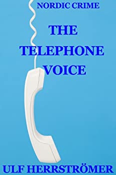The Telephone Voice by [Herrströmer, Ulf]