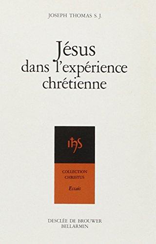 Jésus-Christ dans l'expérience chrétienne par Joseph Thomas