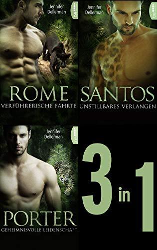 Dynasty of Jaguars: Rome - Verführerische Fährte / Santos - Unstillbares Verlangen / Porter - Geheimnisvolle Leidenschaft: Drei Romane in einer verführerischen eBox (London Leopard)