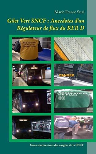 Couverture du livre Gilet Vert SNCF : Anecdotes d'un Régulateur de flux du RER D