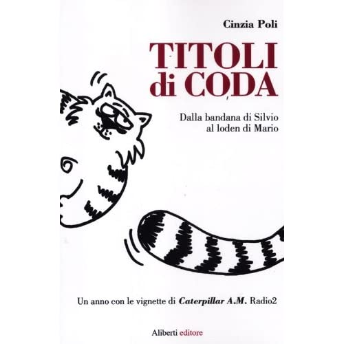 Titoli Di Coda. Dal Bandana Di Silvio Al Loden Di Mario
