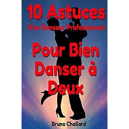Dix Astuces d'un Danseur Professionnel Pour Bien Danser à Deux