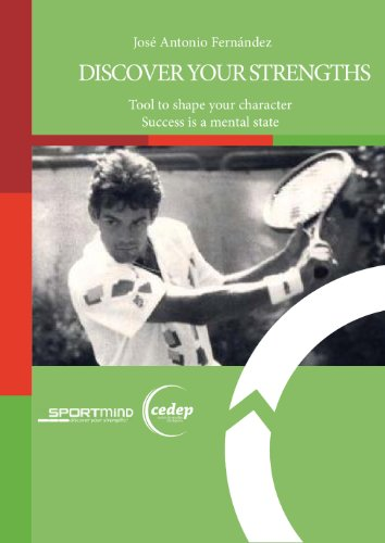 Discover Your Strengths: Tools To Shape Your Character (English Edition) por Jose Antonio Fernandez