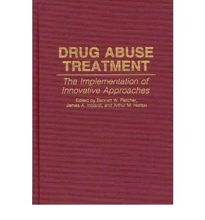by-james-a-inciardi-bennett-w-fletcher-arthur-m-horton-frank-m-tims-author-drug-abuse-treatment-the-