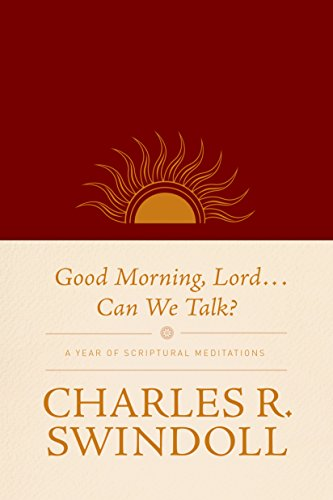 Good Morning, Lord . . . Can We Talk?: A Year of Scriptural Meditations (English Edition)