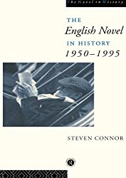 The English Novel in History: 1950-1995: 1950 to the Present (The Novel in History)