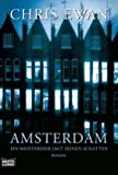 Amsterdam: Ein Meisterdieb jagt seinen Schatten. Roman (Allgemeine Reihe. Bastei Lübbe Taschenbücher)
