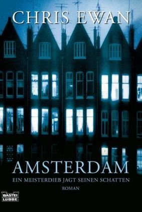 Preisvergleich Produktbild Amsterdam: Ein Meisterdieb jagt seinen Schatten. Roman