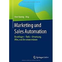 Marketing und Sales Automation: Grundlagen – Tools – Umsetzung. Alles, was Sie wissen müssen