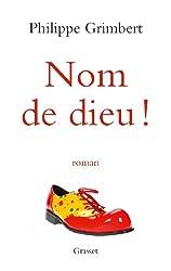 Nom de dieu !: roman