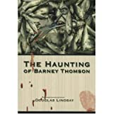 [ THE HAUNTING OF BARNEY THOMSON BY LINDSAY, DOUGLAS](AUTHOR)PAPERBACK
