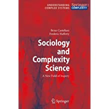 Sociology and Complexity Science: A New Field of Inquiry (Understanding Complex Systems) by Brian Castellani (2009-02-04)