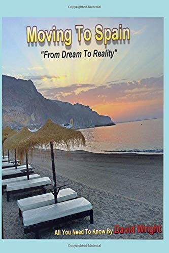 Moving To Spain: From A Dream To Reality (Living In Spain)