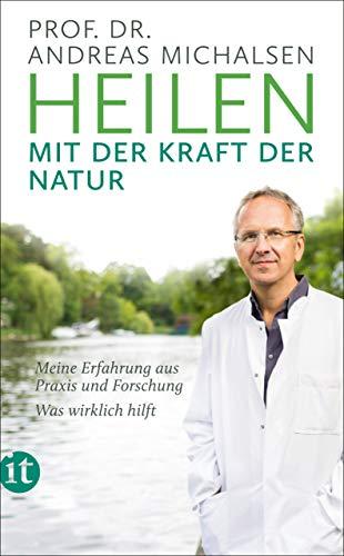 Heilen mit der Kraft der Natur: Meine Erfahrung aus Praxis und Forschung - Was wirklich hilft (insel taschenbuch) - Blutdruck-balance