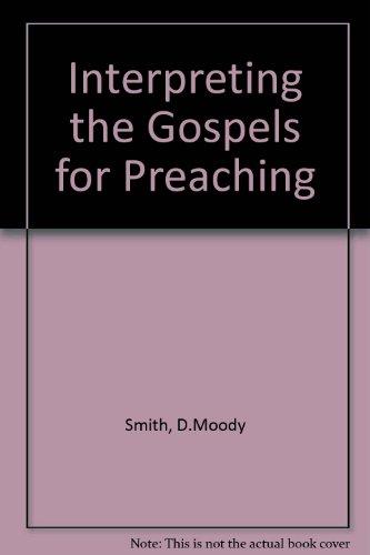 Interpreting the Gospels for Preaching