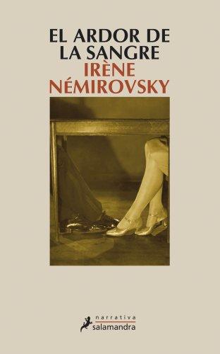 El ardor de la sangre (Narrativa) por Irène Némirovsky