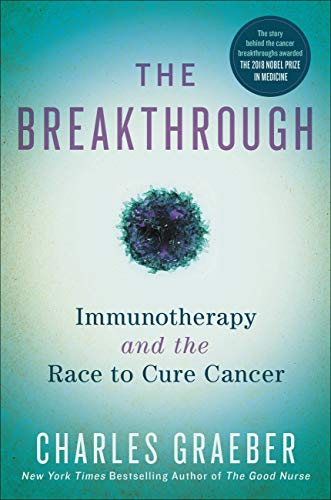 The Breakthrough: Immunotherapy and the Race to Cure Cancer (English Edition)